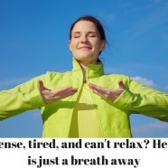 Tense, Tired, and Can't Relax? Help is Just a Breath Away!