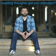 How to Stop Negative Stressful Thinking